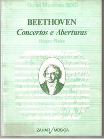 Livro Beethoven: Concertos E Aberturas Roger Fiske