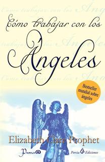 Libro: Cómo Trabajar Con Los Ángeles Autor: Elizabeth Clare