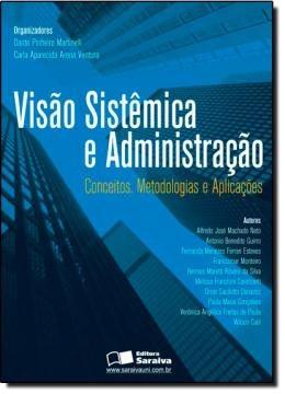 Visao Sistemica E Administracao - Conceitos, Metodologias