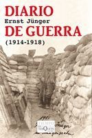 Diario De Guerra (1914-1918) De Ernst Jünger - Tusquets