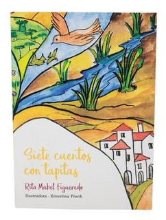 Siete Cuentos Con Tapitas - Rita Mabel Figueredo