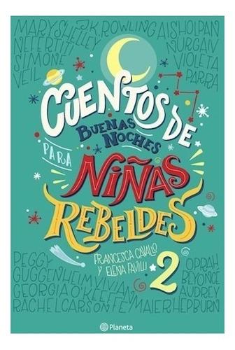 Cuentos De Buenas Noches Para Niñas Rebeldes 2 - Favilli