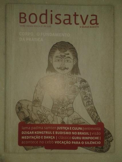 Bodisatva - Corpo, O Fundamento Da Prática - Revista Budista