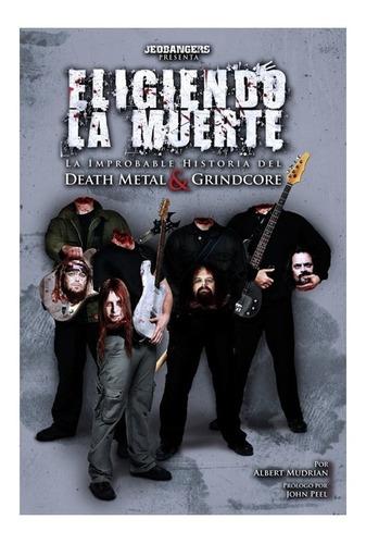 """Compro Libro """"Eligiendo Muerte: La improbable historia del Death Metal Y Grindcore"""" D_NQ_NP_875498-MLA43400555990_092020-O"""