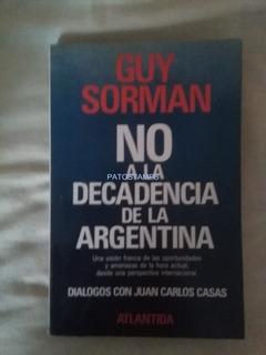 10718 Libro No A La Decadencia De La Argentina Guy Sorman