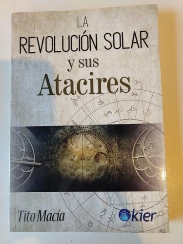 La Revolución Solar Y Sus Atacires Tito Macia