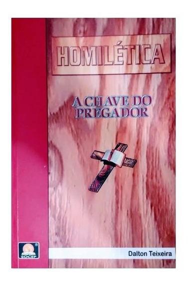 Livro Homilética A Chave Do Pregador - Dalton Teixeira