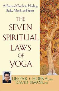 Chopra : The Seven Spiritual Laws Of Yoga