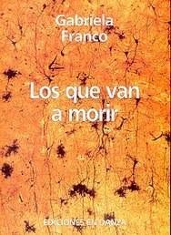 Los Que Van A Morir - Franco Gabriela (libro)