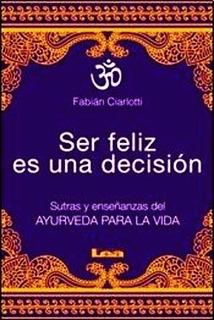 Ser Feliz Es Una Decision - Ciarlotti