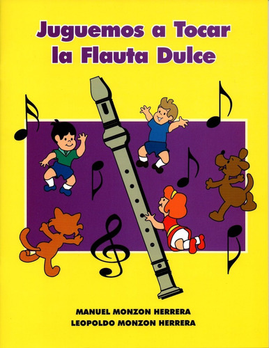 Imagen 1 de 1 de Metodo Juguemos A Tocar La Flauta Dulce Manuel Monzon