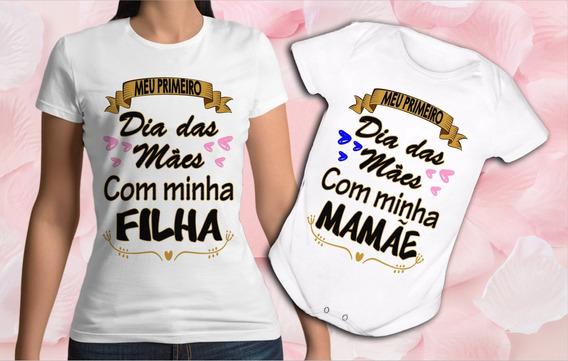 Kit Body + Camiseta Personalizado Primeiro Dia Das Mães