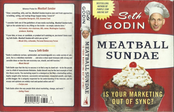 Meatball Sundae Is Your Marketing Out Of Sync? Seth Godin