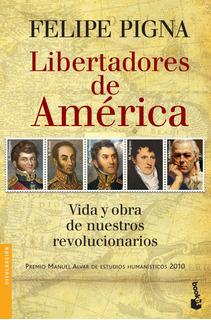 Libertadores De América De Felipe Pigna - Booket