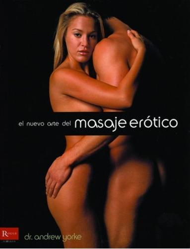 Imagen 1 de 3 de El Nuevo Arte Del Masaje Erótico, Dr. Yorke, Robin Book