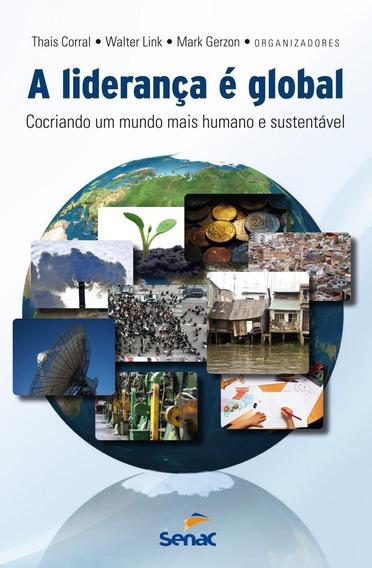 A Liderança É Global - Cocriando Um Mundo Mais Humano E Su