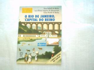 O Rio De Janeiro Capital Do Reino As Portas Da Cidade