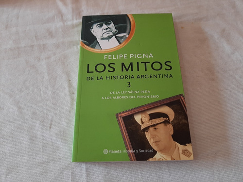 Los Mitos De La Historia Argentina 3 Felipe Pigna Planeta