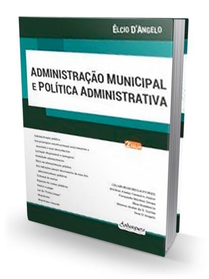 Administração Municipal E Política Administrativa