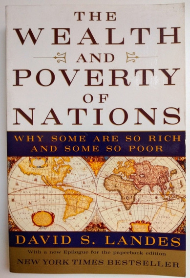 The Wealth And Poverty Of Nations David S Landes