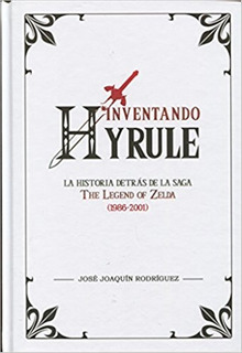 ** Inventando Hyrule ** The Legend Of Zelda Historia De Saga