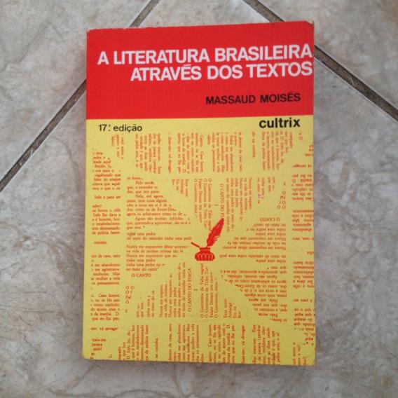Livro A Literatura Brasileira Através Dos Textos Massaud M.