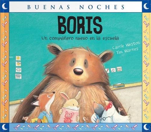Boris Un Companero Nuevo En La Escuela / Carrie Weston