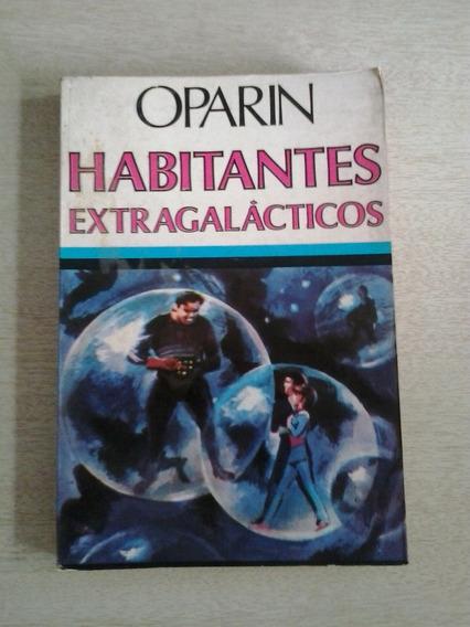 Habitantes Extragalácticos Oparin - Frete Grátis