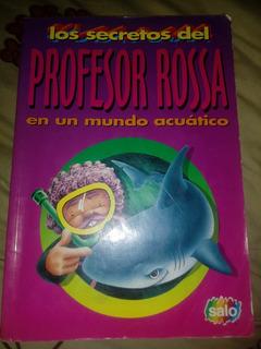Los Secretos Del Profesor Rossa En Un Mundo Acuatico