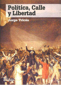 Política, Calle Y Libertad / Jorge Tricás