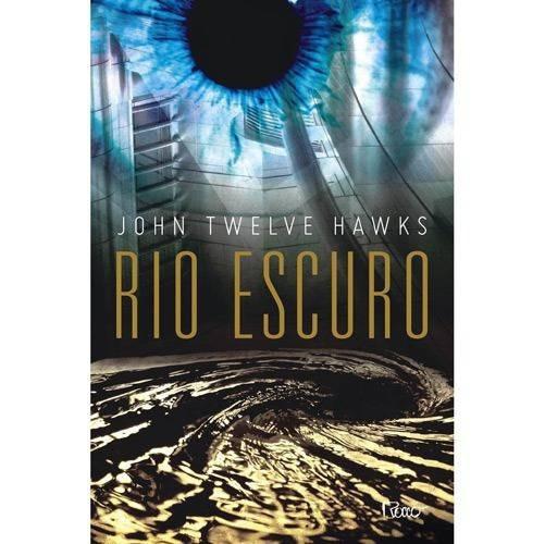 Rio Escuro - Livro John Twelve Hawks - Frete 9