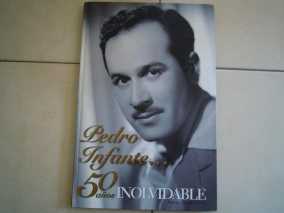 Pedro Infante Libro 50 Años Inolvidable