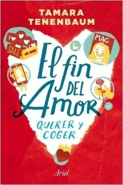 Fin Del Amor Querer Y Coger, El - Tamara Tenenbaum