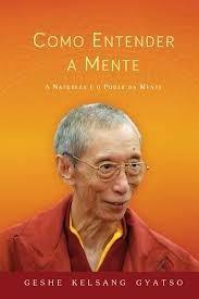 Como Entender A Mente - Geshe Kelsang Gyatso