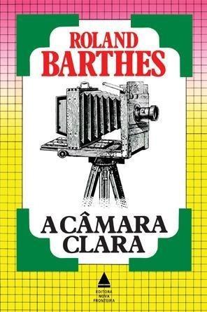 A Câmara Clara - Roland Barthes - Nova Fronteira