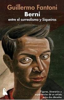Berni - Surrealismo Y Siqueiros, Fantoni, Beatriz Viterbo