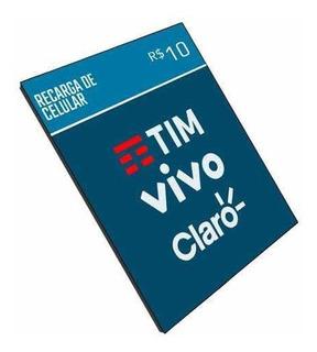Recarga De Celular 10 Reais. (vivo, Tim, Oi, Claro)