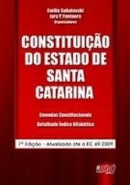 Constituição Do Estado De Santa Catarina Org: Emilio Sabato