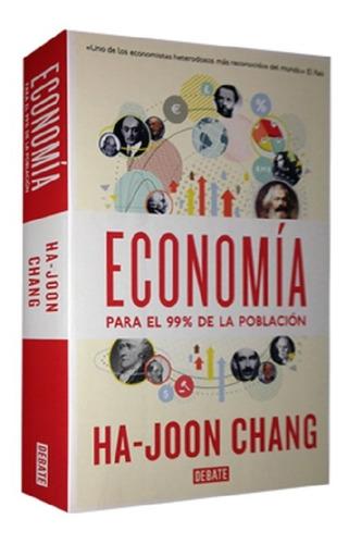 Economía Para El 99 De La Población Ha Joon Chang Mercado Libre