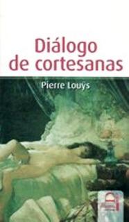 Dialogo De Cortesanas, Pierre Louys, Dilema