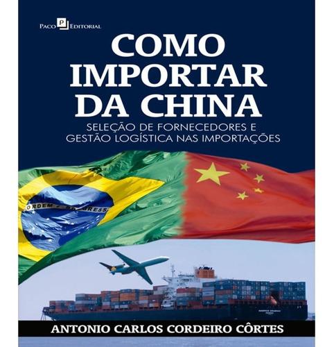 Livro - Como Importar Da China - Novo - Lacrado