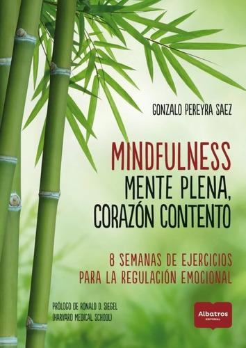 Imagen 1 de 2 de Mindfulness: Mente Plena, Corazón Contento - G. Pereyra Saez