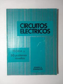 Circuitos Eléctricos . Serie Schaum , Edminister