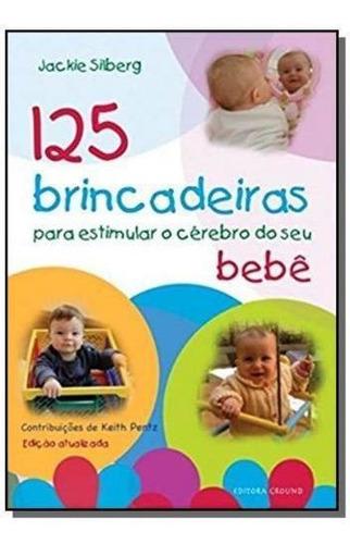 125 Brincadeiras - Bebê