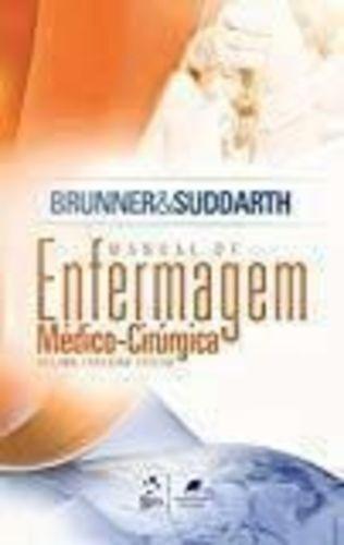 Brunner & Suddarth Tratado De Enfermagem Médico-cirúrgica...