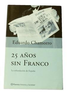 25 Años Sin Franco Libro Editorial Planeta Eduardo Chamorro