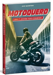 Motoquero - Libro 1 Donde Todo Comienza