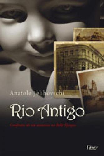 Rio Antigo - Confissões De Um Assassino Da Belle Époque