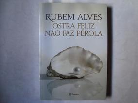 Livro Ostra Feliz Não Faz Pérola - Rubem Alves