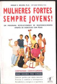 Mulheres Fortes Sempre Jovens - Miriam E. Nelson 15a